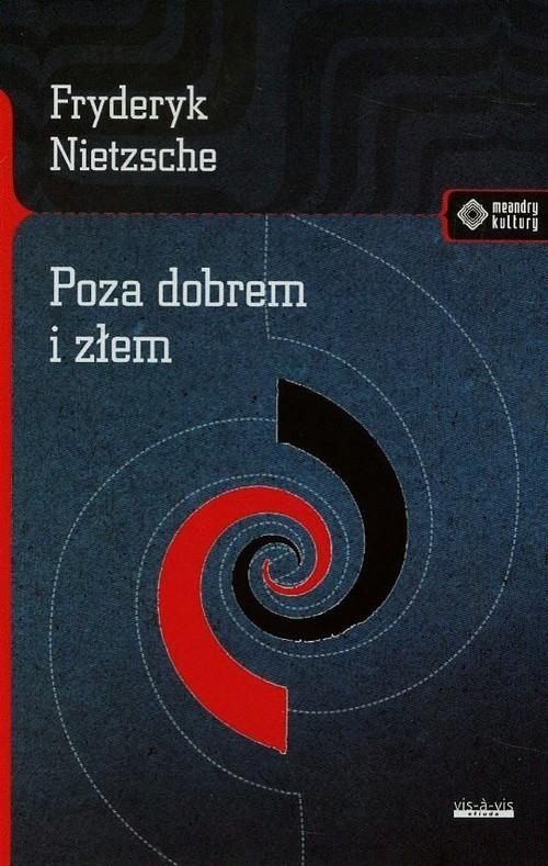 okładka Poza dobrem i złem, Książka | Nietzsche Fryderyk