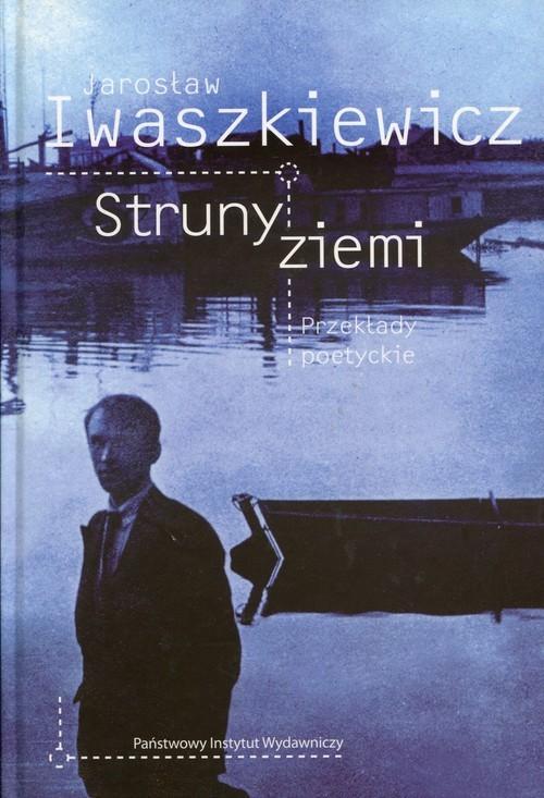 okładka Struny ziemi Przekłady poetyckie, Książka   Jarosław Iwaszkiewicz
