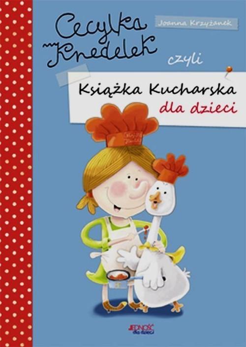 okładka Cecylka Knedelek czyli książka kucharska dla dzieci, Książka | Joanna  Krzyżanek