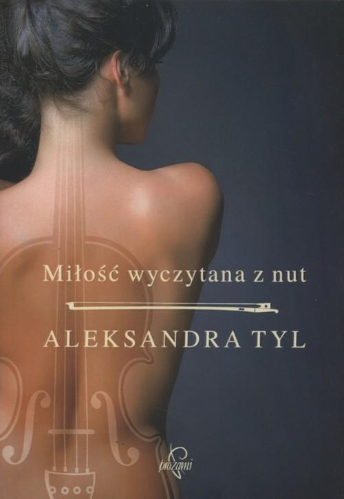 okładka Miłość wyczytana z nut, Książka   Aleksandra  Tyl