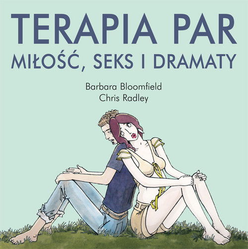okładka Terapia par Miłość, seks i dramaty, Książka | Barbara Bloomfield, Chris Radley
