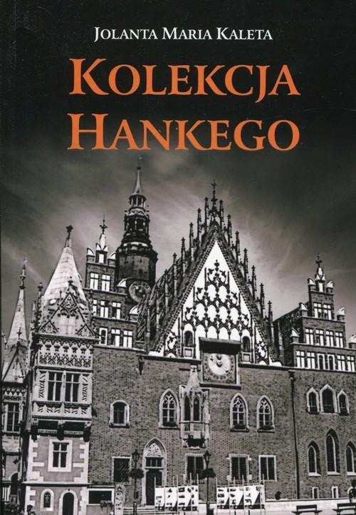 okładka Kolekcja Hankegoksiążka      Jolanta Maria Kaleta