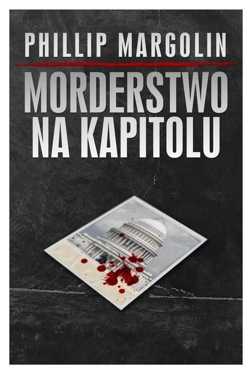 okładka Morderstwo na Kapitolu, Książka   Margolin Philip