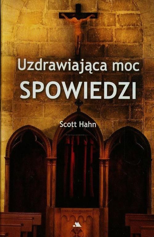 okładka Uzdrawiająca moc spowiedzi, Książka | Scott Hahn