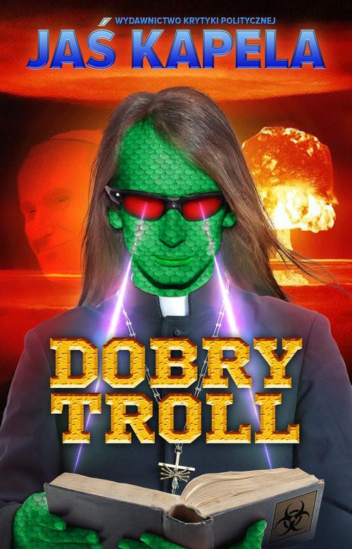 okładka Dobry troll, Książka | Kapela Jaś