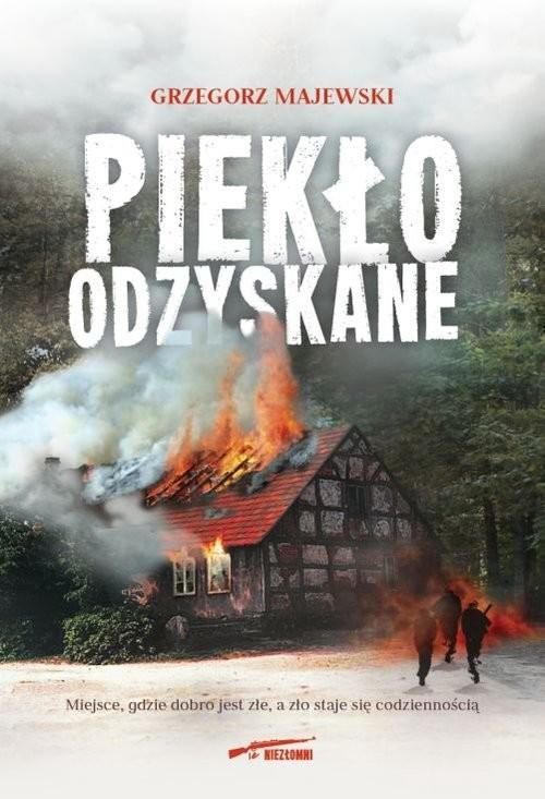 okładka Piekło odzyskane, Książka | Majewski Grzegorz