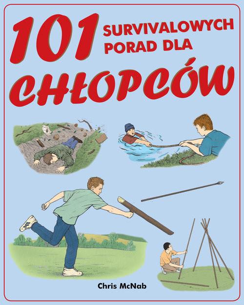 okładka 101 survivalowych porad dla chłopców, Książka | Chris McNab