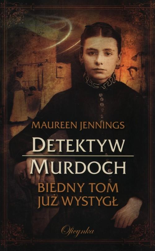 okładka Detektyw Murdoch Biedny Tom już wystygłksiążka      Jennings Maureen