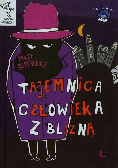 okładka Tajemnica człowieka z blizną, Książka | Paweł Beręsewicz