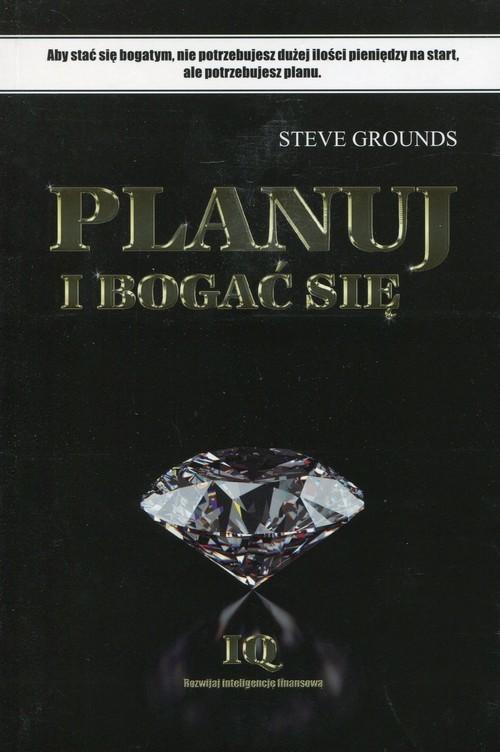 okładka Planuj i bogać się, Książka | Grounds Steve