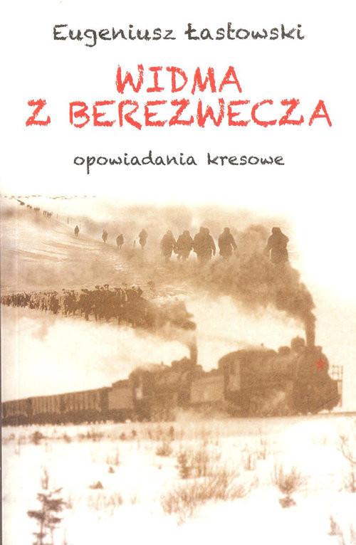 okładka Widma z Berezwecza Opowiadania kresowe, Książka | Łastowski Eugeniusz