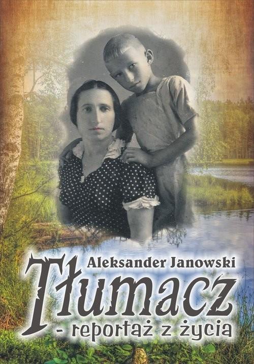 okładka Tłumacz - reportaż z życia, Książka   Aleksander Janowski