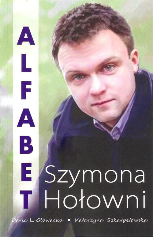 okładka Alfabet Szymona Hołowni, Książka | Daria Głowacka, Katarzyna Szkarpetowska