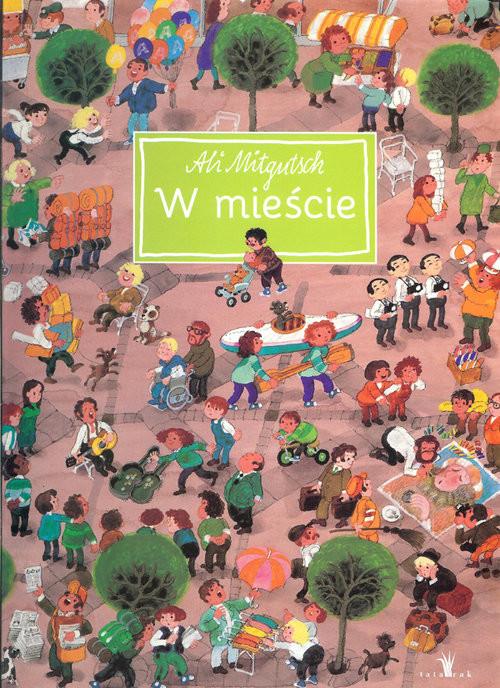 okładka W mieście 1001 drobiazgów, Książka | Mitgutsch Ali