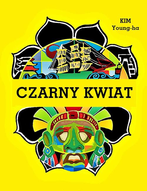 okładka Czarny kwiatksiążka      Young-ha Kim