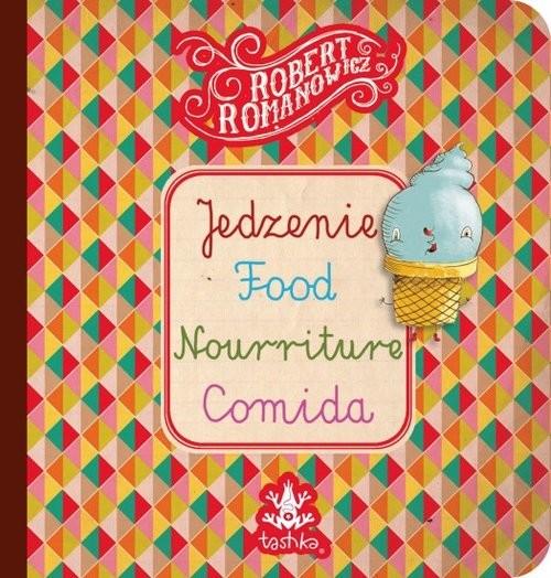 okładka Jedzenie, Food, Nourriture, Comid, Książka   Romanowicz Robert