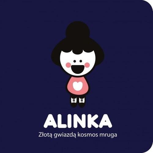 okładka Alinka Złotą gwiazdą kosmos mruga, Książka   Riukimiuki Ingakku