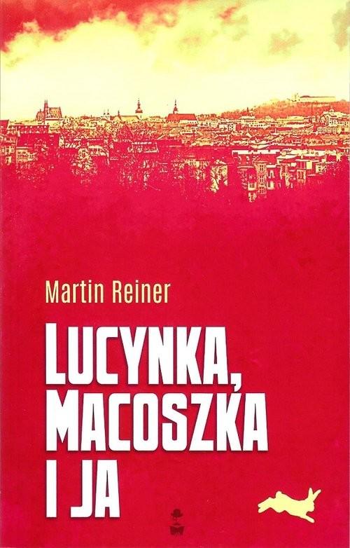 okładka Lucynka, macoszka i ja, Książka | Reiner Martin