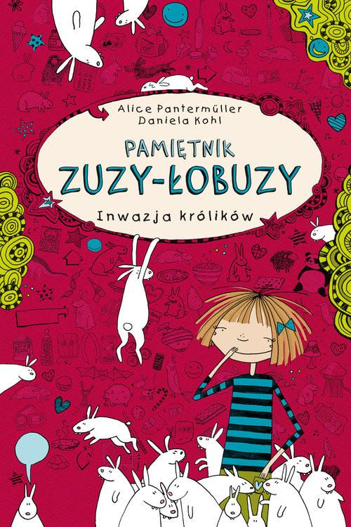 okładka Pamiętnik Zuzy-Łobuzy Inwazja królikówksiążka      Alice Pantermuller