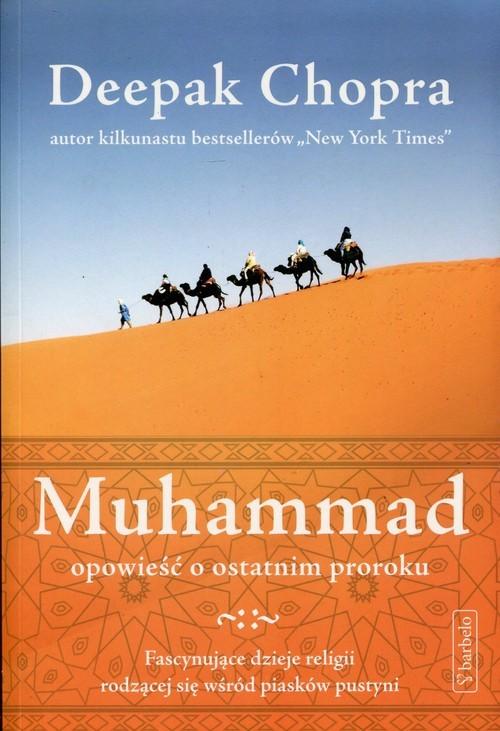 okładka Muhammad Opowieść o ostatnim proroku, Książka   Deepak  Chopra