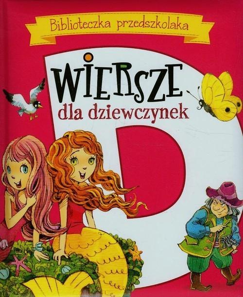 okładka Biblioteczka przedszkolaka Wiersze dla dziewczynek, Książka   Maria Konopnicka, Urszula Kozłowska