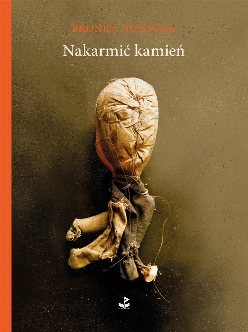 okładka Nakarmić kamień, Książka | Nowicka Bronka