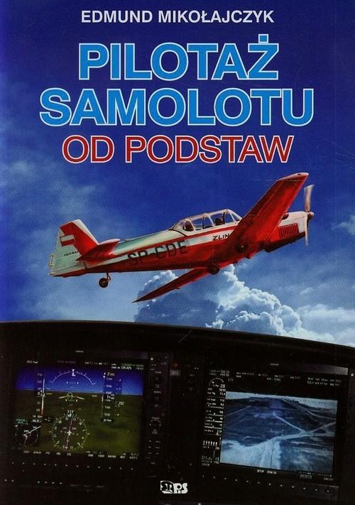 okładka Pilotaż samolotu od podstaw, Książka | Mikołajczyk Edmund