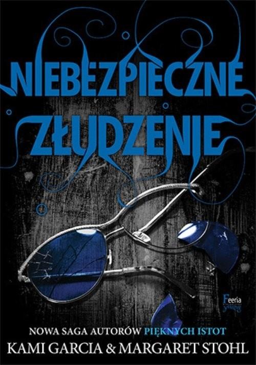 okładka Niebezpieczne złudzenie Tom 2, Książka | Kami Garcia, Margaret  Stohl