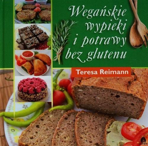 okładka Wegańskie wypieki i potrawy bez glutenu, Książka | Reimann Teresa