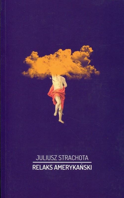 okładka Relaks amerykański, Książka | Strachota Juliusz
