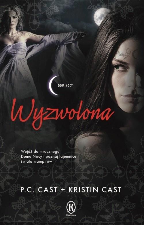 okładka Wyzwolona Dom nocy 12, Książka | P.C. Cast, Kristin Cast