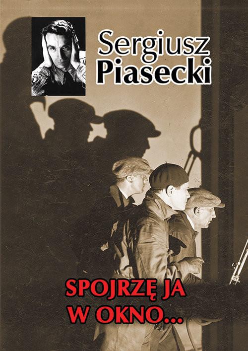 okładka Spojrzę ja w okno…, Książka | Sergiusz Piasecki
