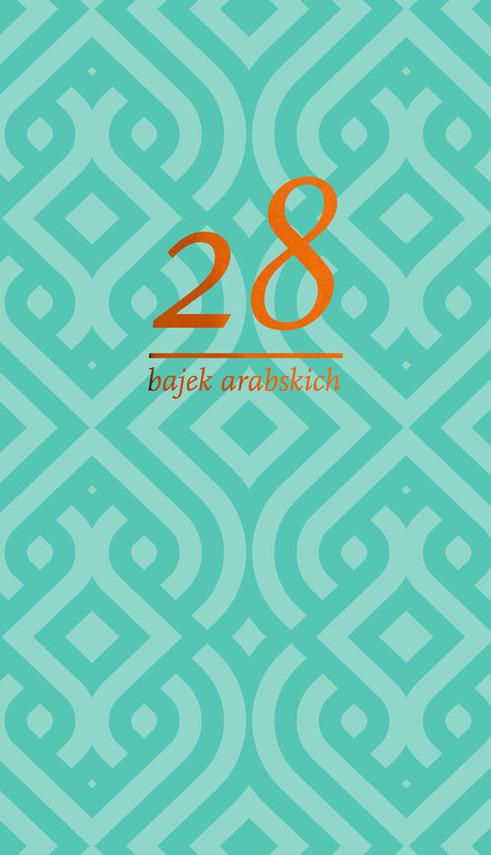 okładka 28 bajek arabskich, Książka | Marek M. Dziekan