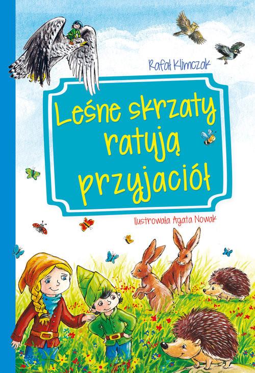 okładka Leśne skrzaty ratują przyjaciół, Książka | Klimczak Rafał