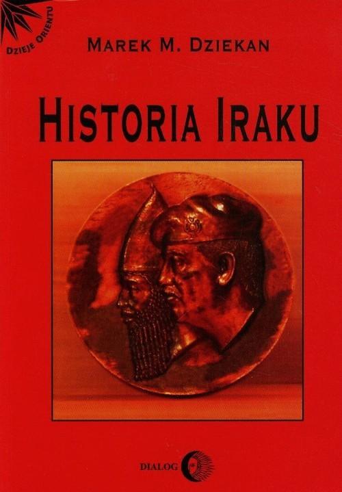 okładka Historia Iraku, Książka | Marek M. Dziekan