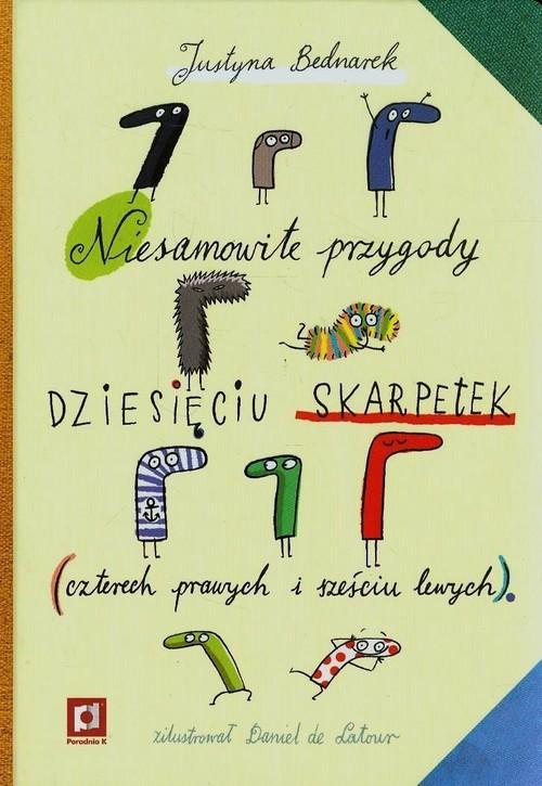 okładka Niesamowite przygody dziesięciu skarpetek czterech prawych i sześciu lewychksiążka      Bednarek Justyna