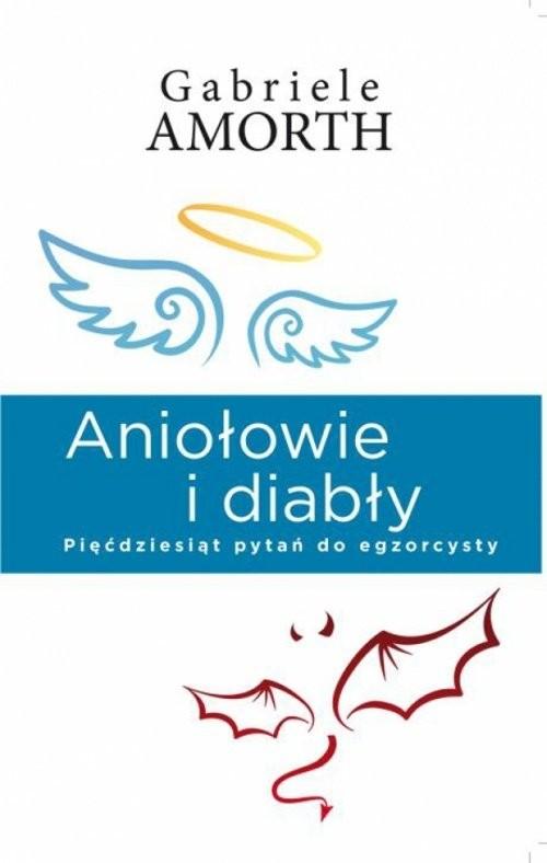 okładka Aniołowie i diabły, Książka | Amorth Gabriele