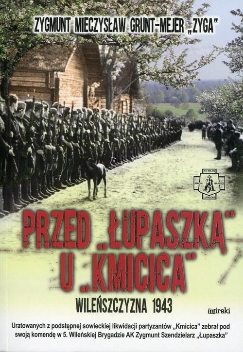 okładka Przed Łupaszką u Kmicica, Książka | Zygmunt Mieczysław Grunt-Mejer