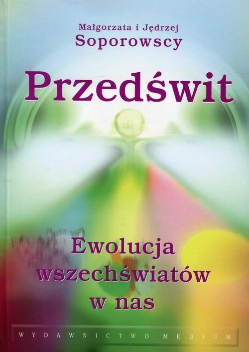 okładka Przedświt Ewolucja wszechświatów w nas, Książka | Jędrzej Soporowski, Małgorzata Soporowska