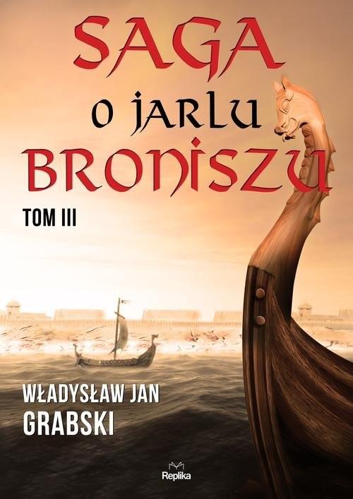 okładka Saga o jarlu Broniszu Tom 3 Rok Tysiączny, Książka | Władysław Jan Grabski
