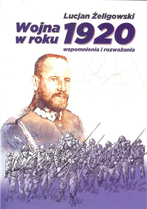 okładka Wojna w roku 1920 wspomnienia i rozważania, Książka | Żeligowski Lucjan