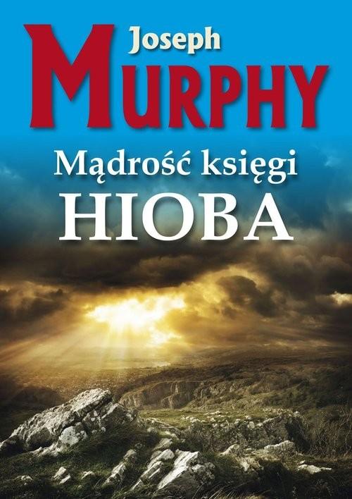 okładka Mądrość księgi Hioba Żyj bez napięć, Książka | Murphy Joseph
