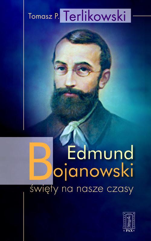 okładka Edmund Bojanowski święty na nasze czasy, Książka | Tomasz  Terlikowski