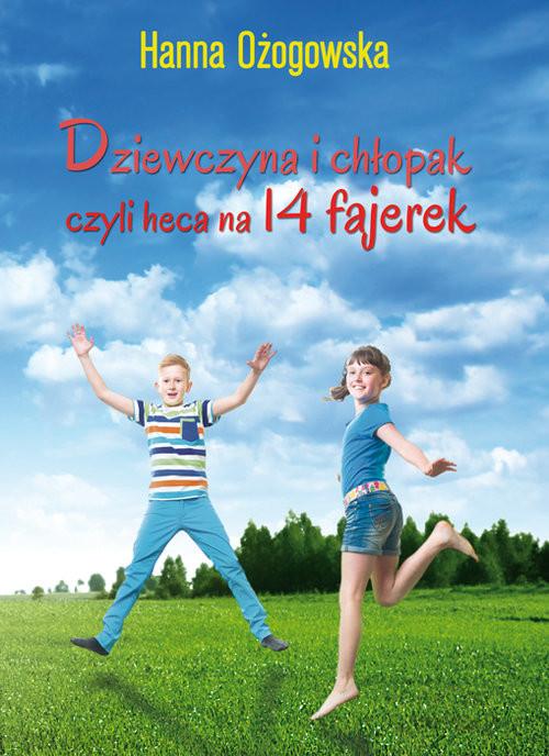 okładka Dziewczyna i chłopak, czyli heca na 14 fajerek, Książka | Ożogowska Hanna