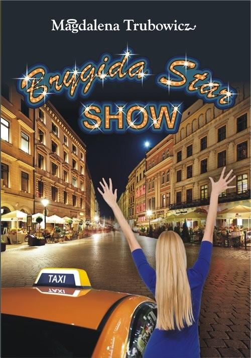 okładka Brygida Star Show, Książka | Magdalena  Trubowicz