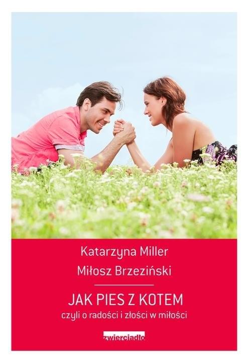 okładka Jak pies z kotem czyli o radości i złości w miłości, Książka | Miłosz  Brzeziński, Katarzyna Miller