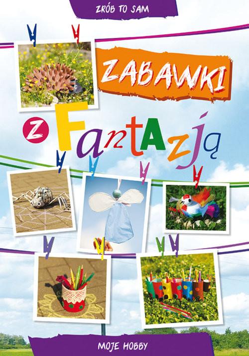 okładka Zabawki z fantazją Moje hobby, Książka | Beata  Guzowska, Ewa Buczkowska
