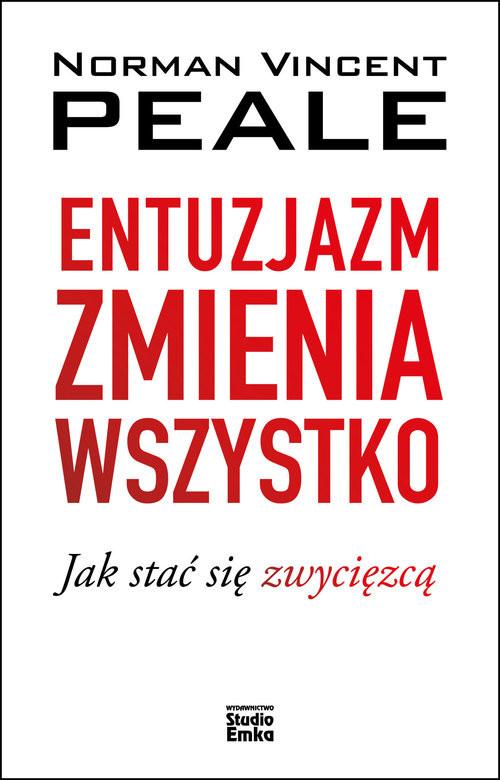 okładka Entuzjazm zmienia wszystko Jak stać się zwycięzcą, Książka | Norman V. Peale