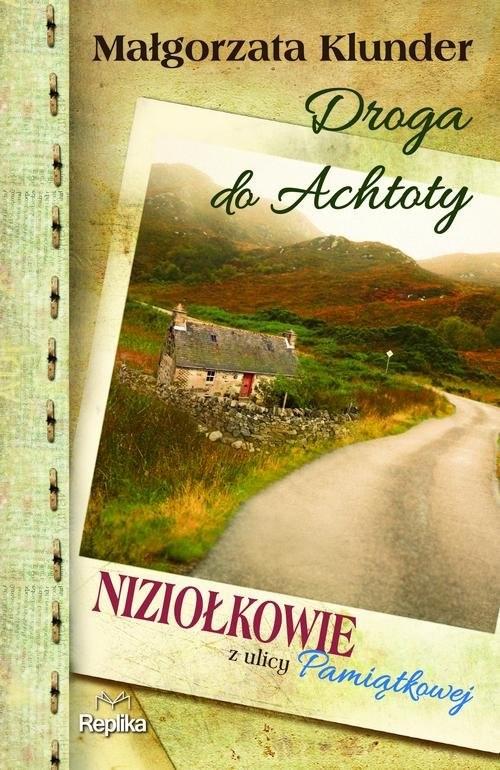 okładka Droga do Achtoty Niziołkowie z ulicy Pamiątkowejksiążka |  | Małgorzata Klunder