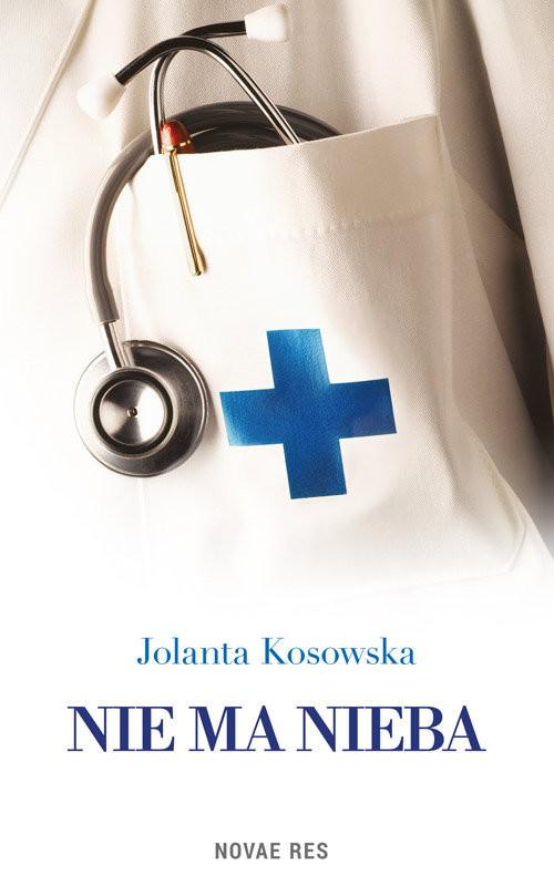 okładka Nie ma nieba, Książka | Jolanta Kosowska